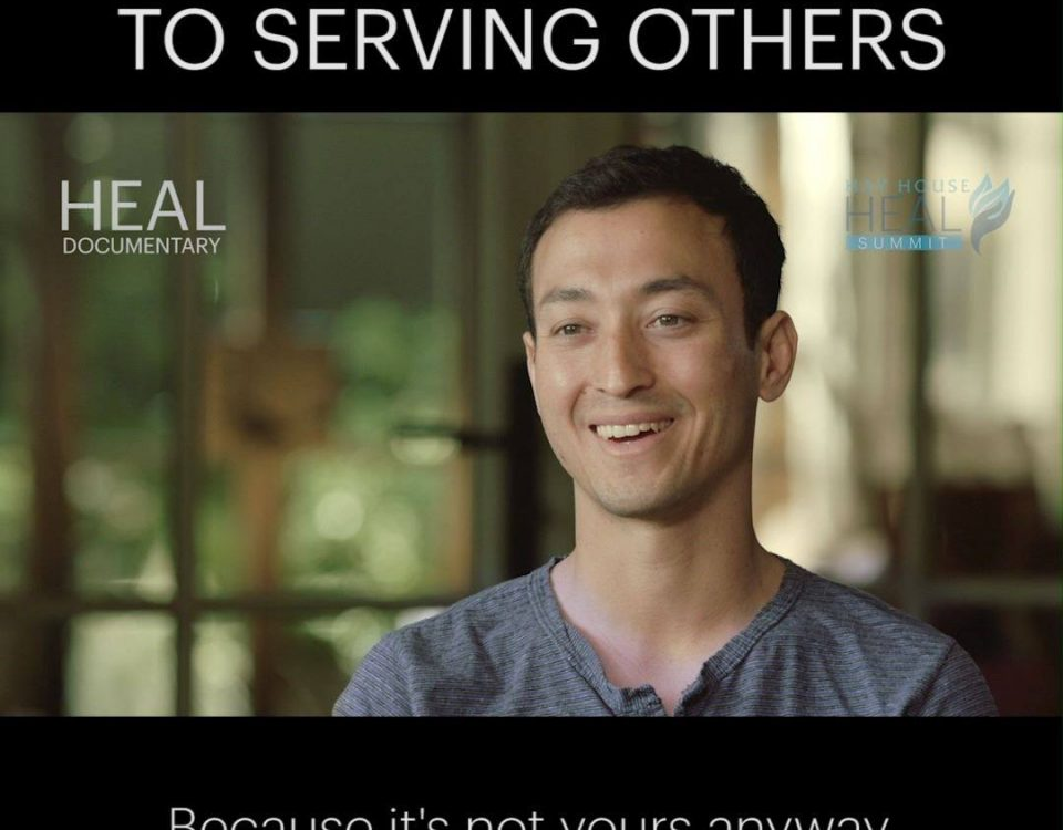 HEAL SUMMIT – The Surprising Perk of Serving Others